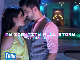 My Identity Starlife Full Story, Plot Summary, Casts & Teasers