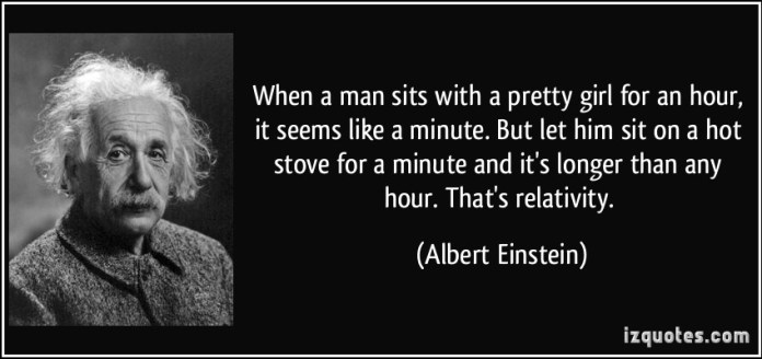 quote-when-a-man-sits-with-a-pretty-girl-for-an-hour-it-seems-like-a-minute-but-let-him-sit-on-a-hot-albert-einstein-226545