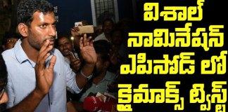 Vishal RK Nagar By elections Nomination Climax Twist