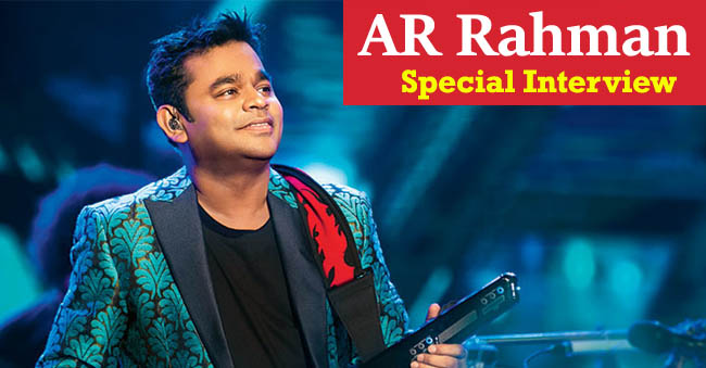 Special Feature: AR Rahman's Special Interview