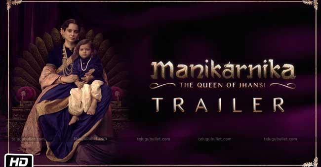 Manikarnika Trailer-2: Kangana Slays In Style
