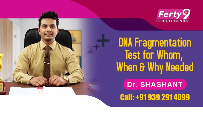 DNA Fragmentation Test for Whom, When & Why Needed : Dr. Shashant