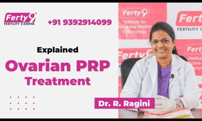 Explained Ovarian PRP Treatment By Dr. R. Ragini