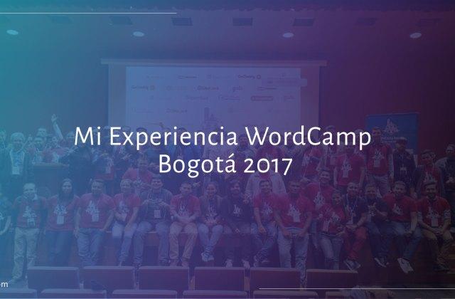 Mi Experiencia En El WordCamp Bogotá 2017