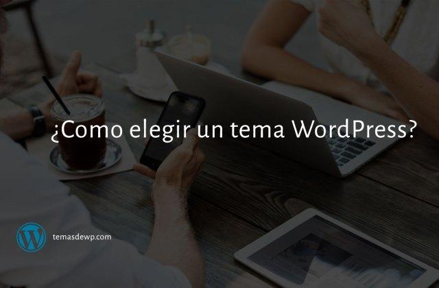 ¿Como elegir un tema WordPress para mi proyecto?