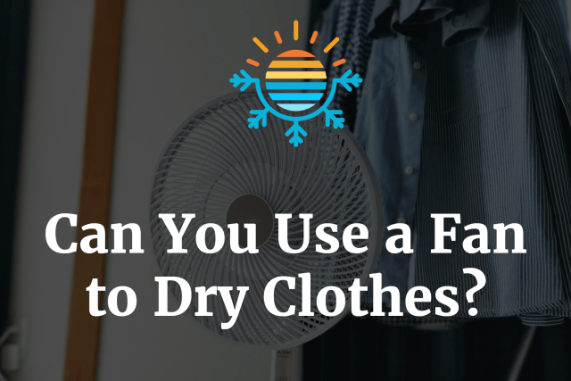 Can You Use a Fan to Dry Clothes