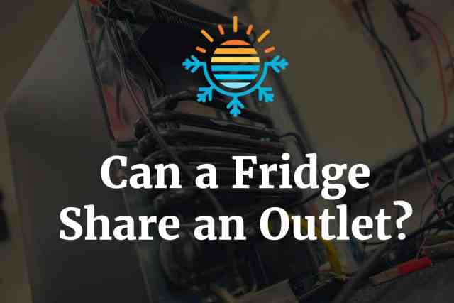 Can a Fridge Share an Outlet