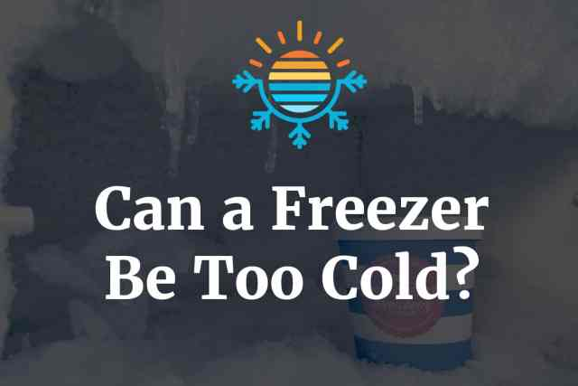Can a freezer be too cold