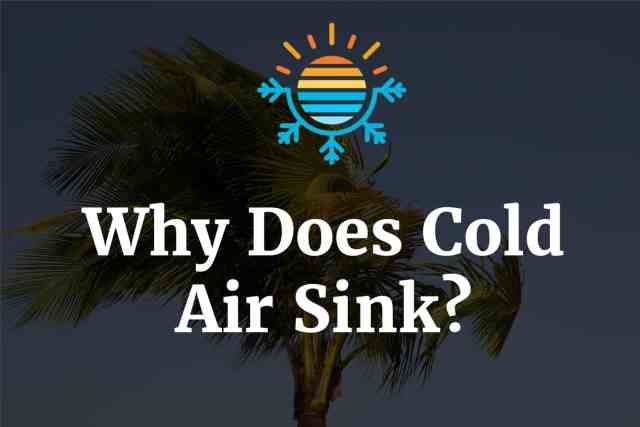 Why Does Cold Air Sink?