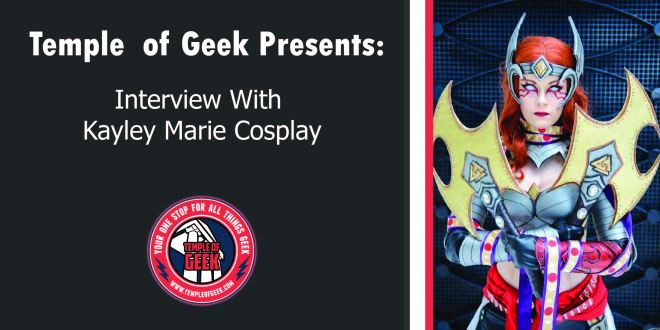 """I Owe everything To Cosplay"" Interview With Kayley Marie"
