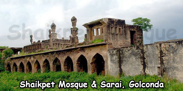 Shaikpet Mosque and Sarai | Shaikpet Sarai Near Golconda