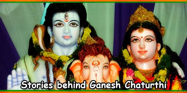 Stories behind Ganesh Chaturthi