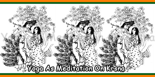 Yoga As Meditation On Krsna