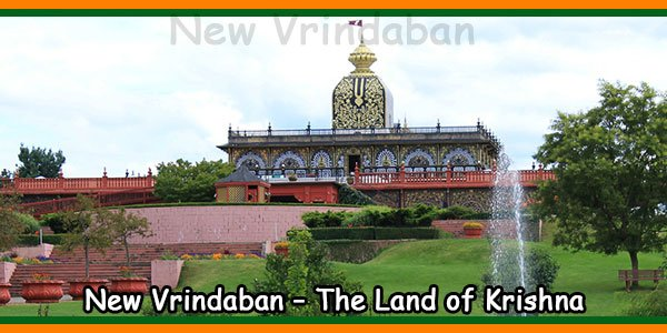 New Vrindaban – The Land of Krishna