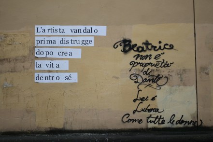 """rough translations; left: the """"vandal artist"""", after first destroying, creates life inside itself right: Beatrice does not belong to Dante. She is free like all women."""