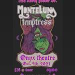 Temptress Monte Luna 20211009 524 Onyx Theatre Baton Rouge LA flyer