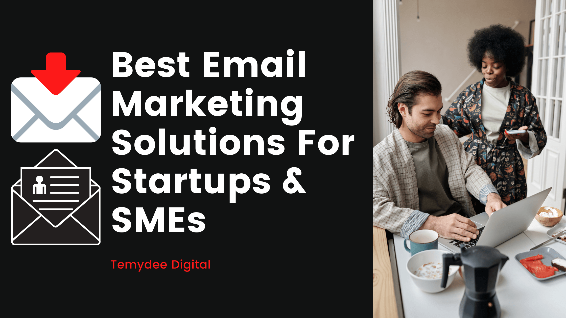 Best Email Marketing Solutions For Startups & SMEs