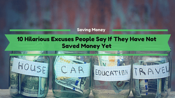10-Hilarious-Excuses-People-Say-If-They-Have-Not-Saved-Money-Yet