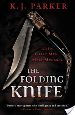 The Folding Knife by K. J. Parker