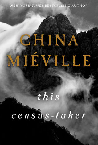 Review: This Census-Taker by China Miéville
