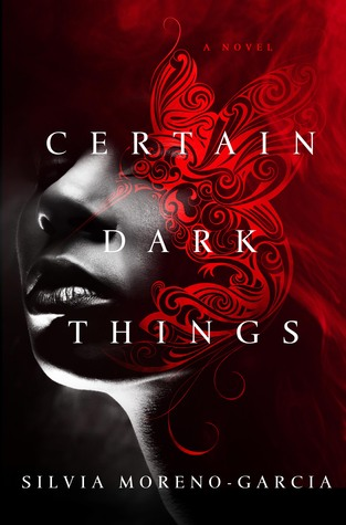 Review: Certain Dark Things by Silvia Moreno-Garcia