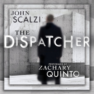 Audiobook Review: The Dispatcher by John Scalzi