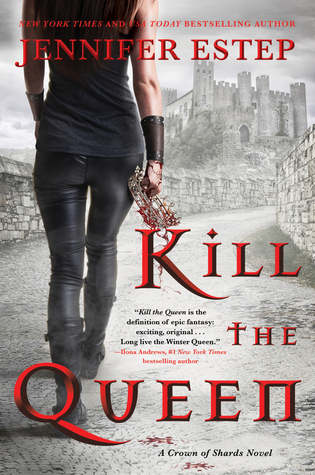Review: Kill the Queen by Jennifer Estep