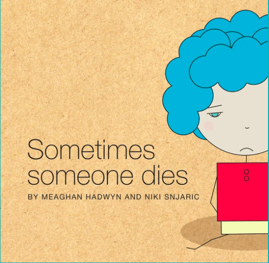 Sometimes someone dies. A book with life lessons about death.