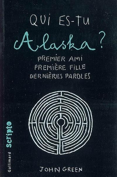 Qui es-tu Alaska ? - John Green