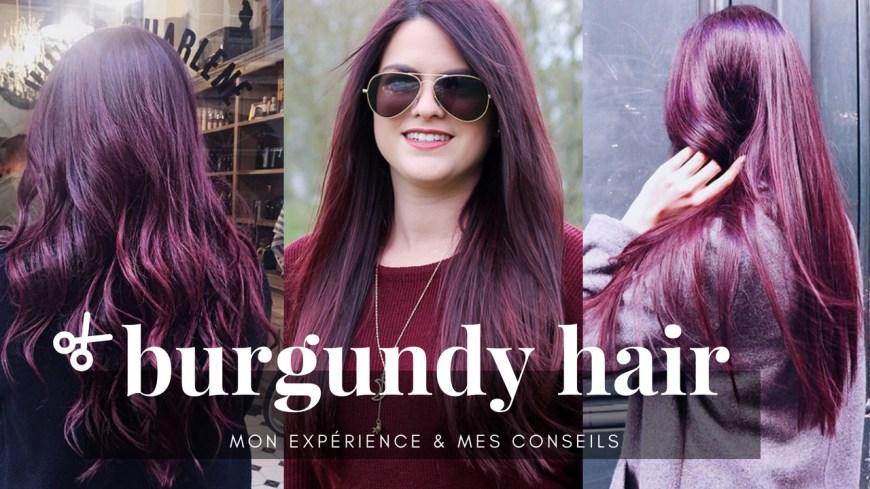 Burgundy Hair • Mon expérience & mes conseils