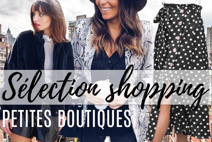 SÉLECTION SHOPPING • Spéciale petites boutiques