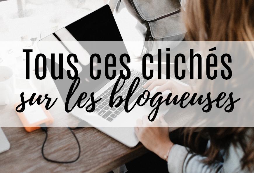 Ces clichés sur les blogueuses