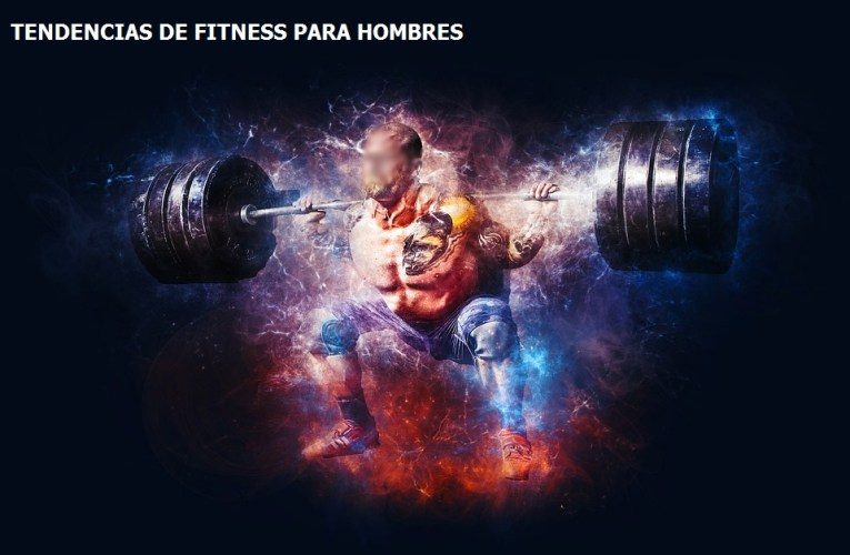 Tendencias en Fitness para hombres