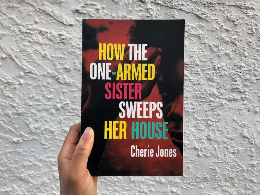 Copy of How the One-Armed Sister Sweeps Her House by Cherie Jones