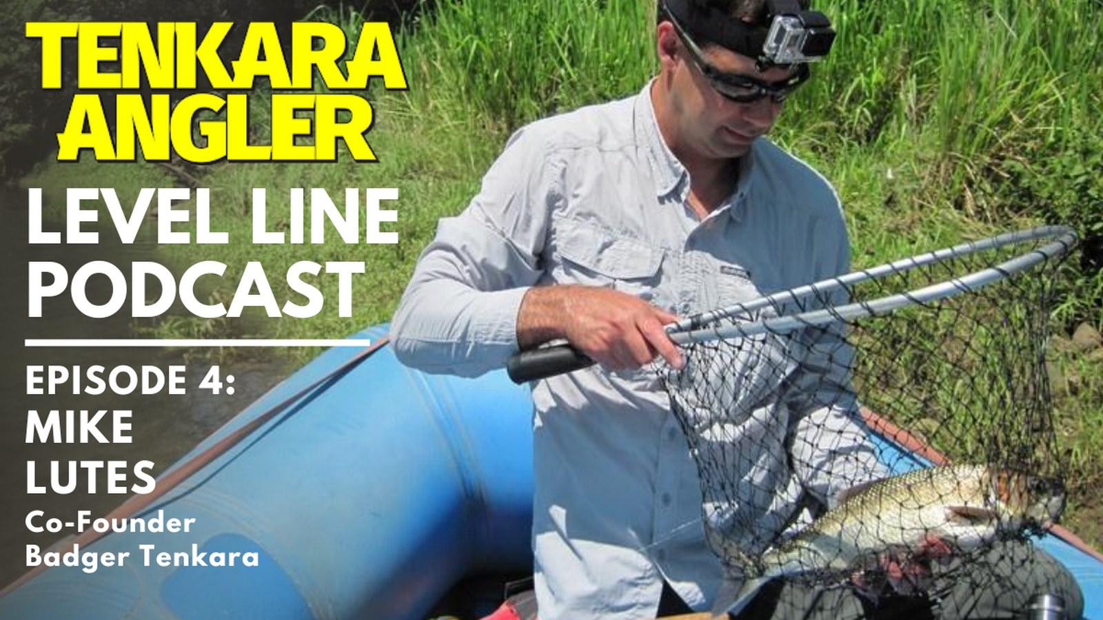 Tenkara Angler Level Line Podcast Episode 4 - Mike Lutes Tenkara Podcast