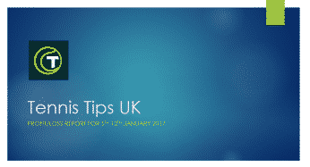 Weekly Tennis Tips UK Profit/Loss Report for 5th-12th January 2017 | ATP, WTA & Challenger Tennis Betting Tips [Free, VIP Club & Premium Investment Services]