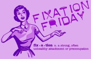 FixationFriday