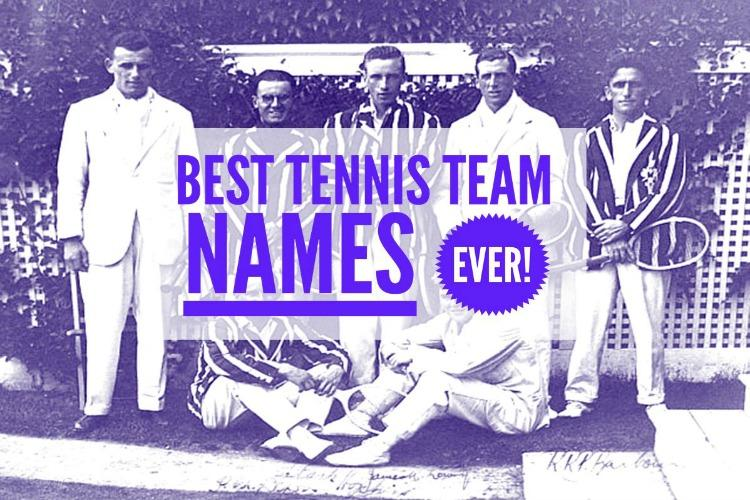 Best Tennis Team Names - Ever!