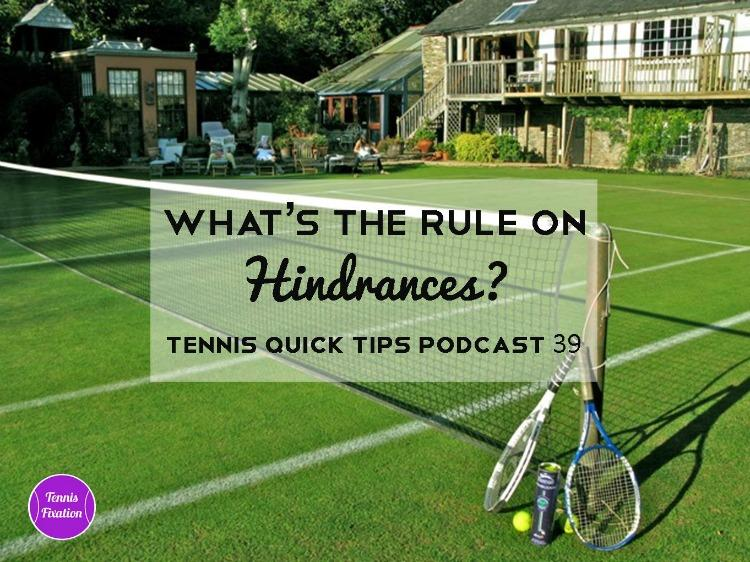 Tennis Rules - Hindrances - Tennis Fixation