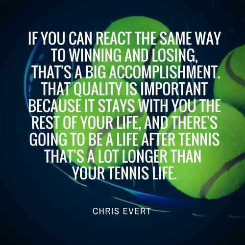 Chris Evert Quote from Tennis Fixation