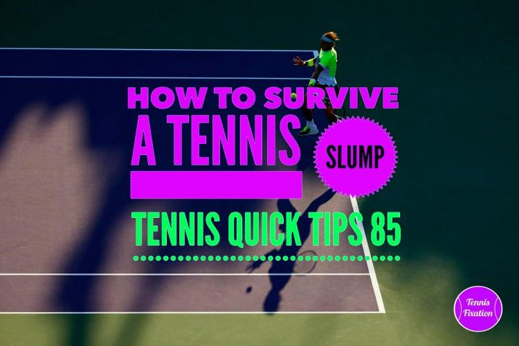 How to Survive a Tennis Slump - Tennis Quick Tips Podcast 85