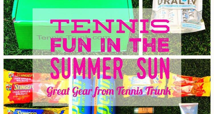 Tennis Fun in the Summer Sun – Great Gear from Tennis Trunk