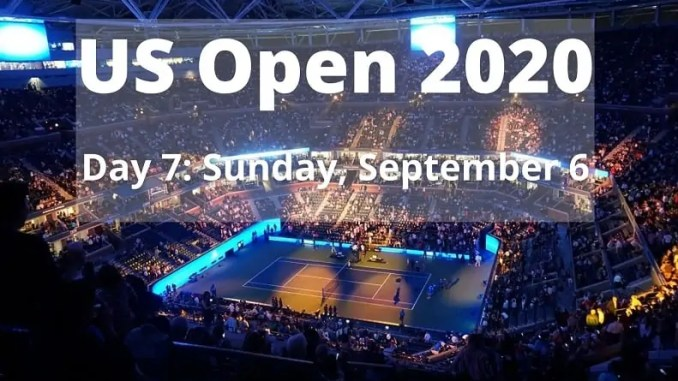 US Open 2020 Schedule for September 6