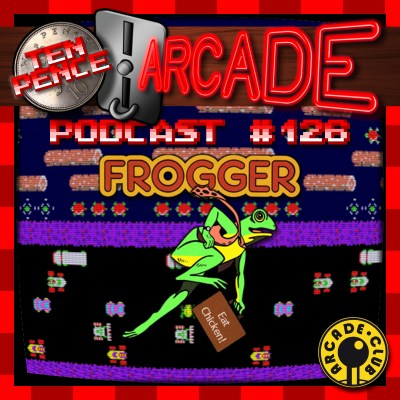 Podcast 126 - Frogger — Ten Pence Arcade Podcast