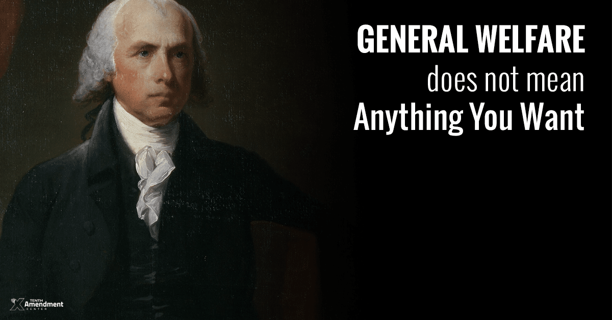 """General Welfare"" and ""Common Defense"" Explained by James Madison"