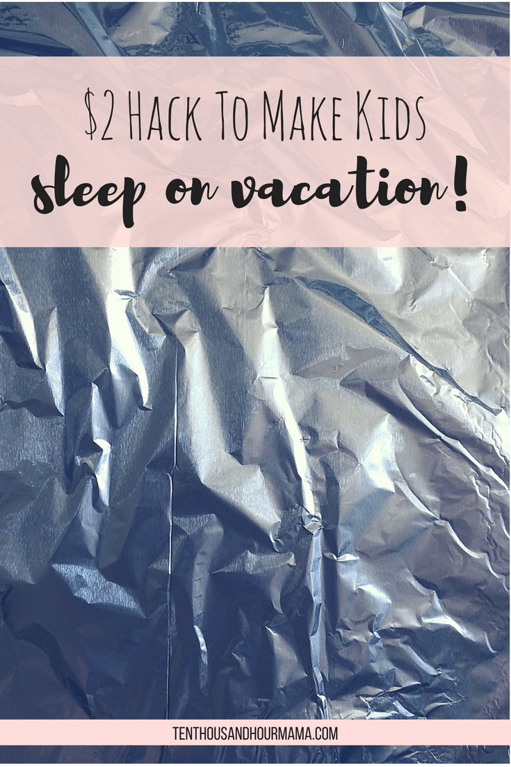 This $2 hack to make my kids sleep on vacation is a game-changer for family travel and vacation! Ten Thousand Hour Mama