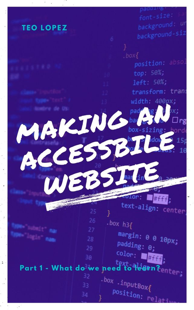 Part 1 - Making an Accessible Website