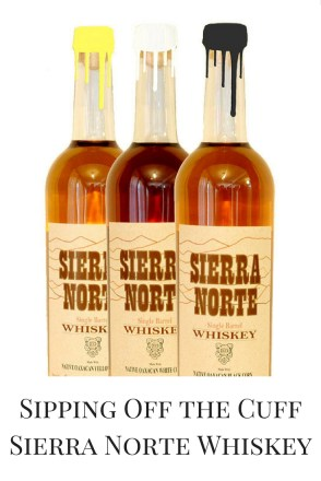 Sipping Off the Cuff | Sierra Norte Black Corn Whiskey http://wp.me/p3u1xi-4WR