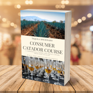 Book Cover: Tequila Aficionado Consumer Catador Course