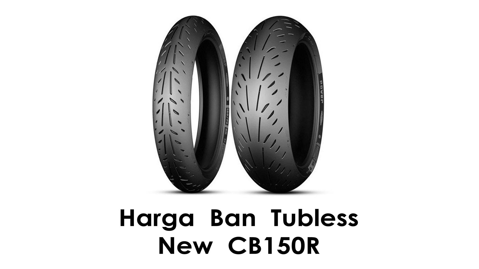 Harga ban tubless untuk CB150R